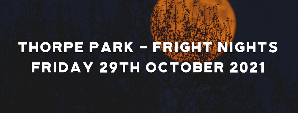 THORPE PARK – Fright Nights 2021